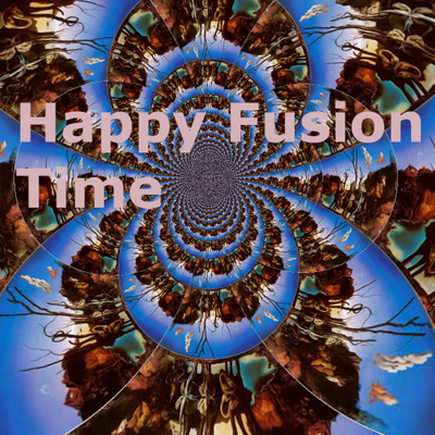 Happy Fusion Time