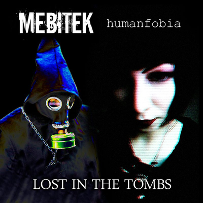 Humanfobia & Mebitek Lost In The Tombs