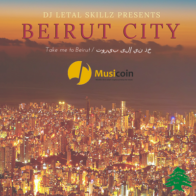 Welcome To Beirut City (Take me to Beirut / خذني إلى بيروت)